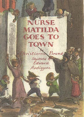 Nurse Matilda Goes to Town by Christianna Brand, Edward Ardizzone