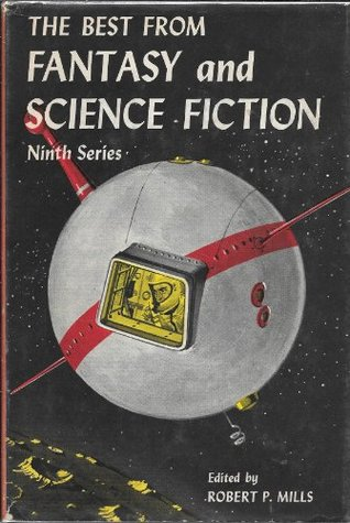 The Best from Fantasy and Science Fiction: Ninth Series by Robert P. Mills