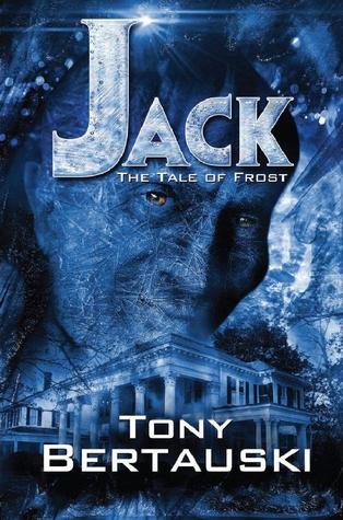 Jack: The Tale of Frost by Tony Bertauski