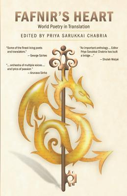 Fafnir's Heart: World Poetry in Translation by Priya Sarukkai Chabria