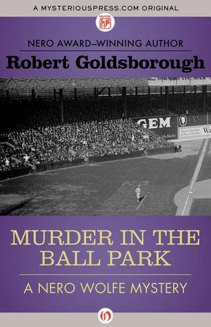 Murder in the Ball Park by Robert Goldsborough