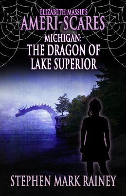 Elizabeth Massie's Ameri-Scares Michigan: The Dragon of Lake Superior by Stephen Mark Rainey
