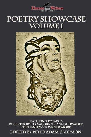 H.W.A. Poetry Showcase Volume I by J.W. Zulauf, Annie Neugebauer, Bruce Boston, Wendy L. Schmidt, Brian Rosenberger, T. N. Allan, Chad Stroup, Peter Adam Salomon
