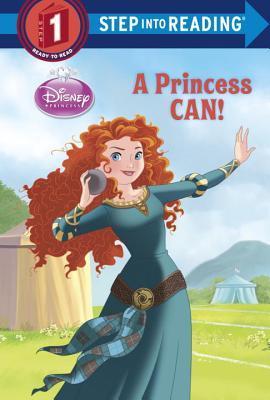 A Princess Can! (Disney Princess) by Walt Disney Company, Gabriella Matta, Apple Jordan, Francesco Legramandi