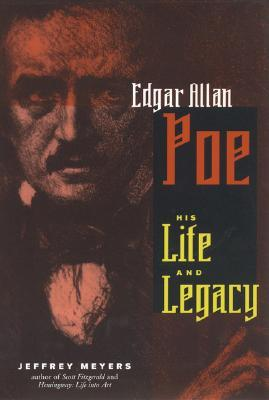 Edgar Allan Poe: His Life and Legacy by Jeffrey Meyers