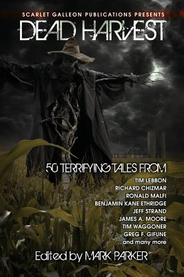 Dead Harvest: A Collection of Dark Tales by Ronald Malfi, Tim Lebbon