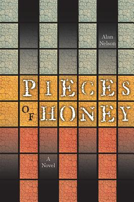 Pieces of Honey by Alan Nelson