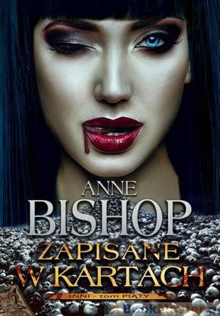Zapisane w kartach by Emilia Skowrońska, Anne Bishop
