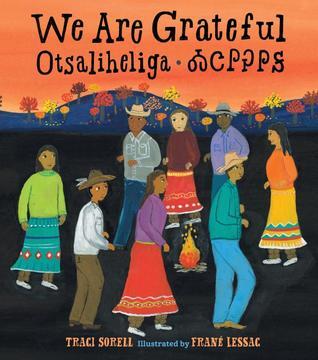 We Are Grateful: Otsaliheliga by Traci Sorell, Frané Lessac