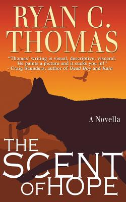 The Scent of Hope by Ryan C. Thomas