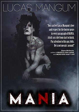 Mania by Lucas Mangum