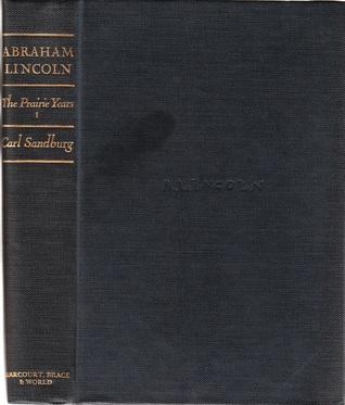Abraham Lincoln: The Prairie Years, Vol 1 by Carl Sandburg