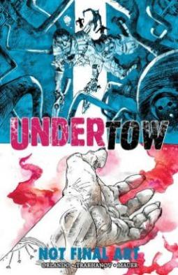 Undertow, Volume 1: Boatman's Call by Steve Orlando, Artyom Trakhanov