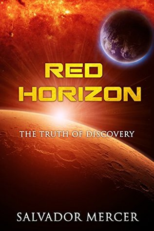Red Horizon: The Truth of Discovery by Salvador Mercer