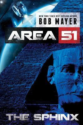 Area 51 the Sphinx by Bob Mayer