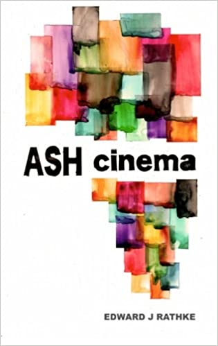 Ash Cinema by Edward J. Rathke