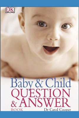 Baby & Child QUESTION & ANSWER BOOK by Carol Cooper