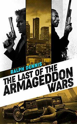 The Last of the Armageddon Wars (Hardman Book 11) by Ralph Dennis, Christopher Everson, David Everson