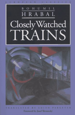 Closely Watched Trains by Josef Škvorecký, Edith Pargeter, Bohumil Hrabal