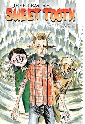 Sweet Tooth: Deluxe Edition, Book Three by Carlos M. Mangual, José Villarrubia, Jeff Lemire, Matt Kindt