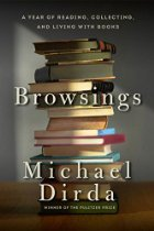 Browsings: A Year of Reading, Collecting and Living with Books by Michael Dirda