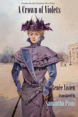 A Crown of Violets by Samantha Pious, Renée Vivien