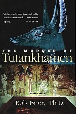 The Murder of Tutankhamen by Bob Brier