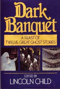 Dark Banquet: A Feast of Twelve Great Ghost Stories by Lincoln Child