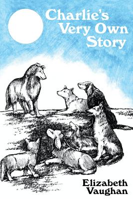 Charlie's Very Own Story by Elizabeth Vaughan