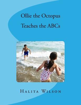 Ollie the Octopus Teaches the ABCs by Halita Wilson
