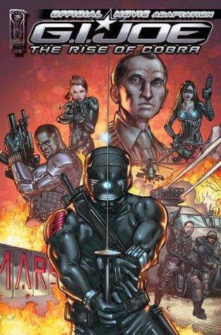 G.I. Joe: The Rise of Cobra #1: Official Movie Adaptation (G.I. Joe: The Rise of Cobra Official Movie Adaptation) by Casey Maloney, Denton J. Tipton