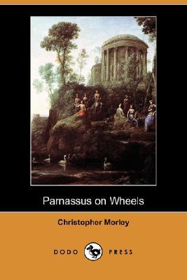 Parnassus on Wheels (Dodo Press) by Christopher Morley