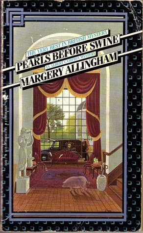 Pearls Before Swine by Margery Allingham