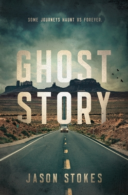 Ghost Story: The Road Home by Jason Stokes