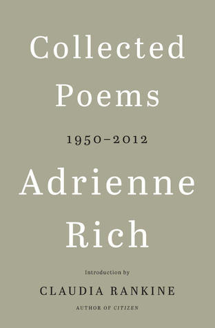 Collected Poems: 1950–2012 by Adrienne Rich, Claudia Rankine