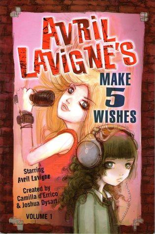 Avril Lavigne's Make 5 Wishes, Vol. 1 by Camilla d'Errico, Joshua Dysart, Avril Lavigne