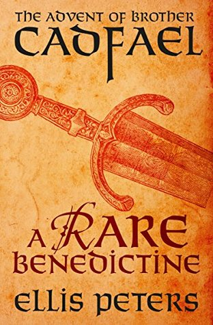 A Rare Benedictine: The Advent of Brother Cadfael by Ellis Peters