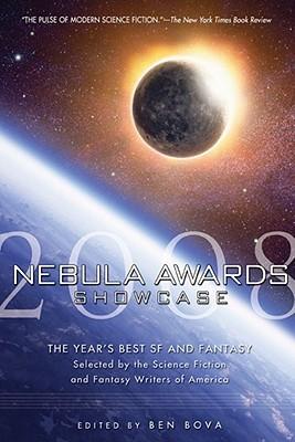 Nebula Awards Showcase 2008 by Ruth Berman, Peter S. Beagle, James E. Gunn, Eugene Mirabelli, Ben Bova, David C. Kopaska-Merkel, Jack McDevitt, Elizabeth Hand, Mike Allen, James Patrick Kelly, Kendall Evans