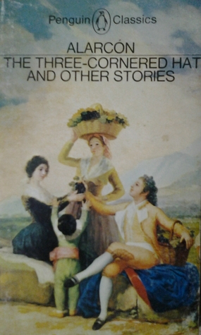 The Three-Cornered Hat and Other Stories by Pedro Antonio de Alarcón, Michael Alpert