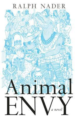 Animal Envy by Ralph Nader