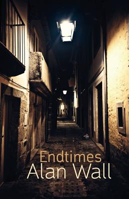 Endtimes by Alan Wall