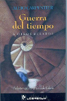 Guerra del tiempo y otros relatos by Alejo Carpentier