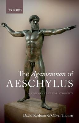 The Agamemnon of Aeschylus: A Commentary for Students by Oliver Thomas, David Raeburn