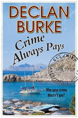Crime Always Pays: A Noir Irish Heist Thriller by Declan Burke