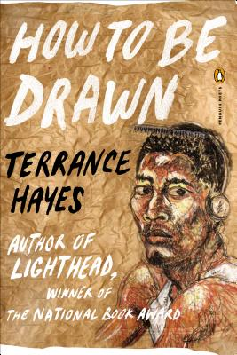 How to Be Drawn by Terrance Hayes