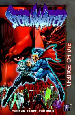 StormWatch, Vol. 3: Change or Die by Oscar Jimenez, Tom Raney, Warren Ellis