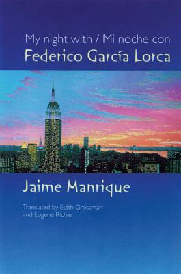 My Night with Federico Garcia Lorca by Jaime Manrique