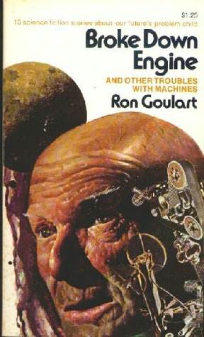 Broke Down Engine: And Other Troubles with Machines by Ron Goulart