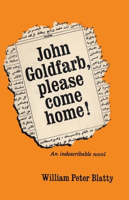 John Goldfarb, please come home! by William Peter Blatty