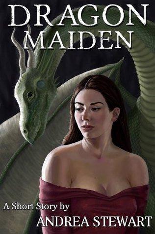 Dragon Maiden by Andrea Stewart